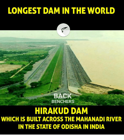 Memes, India, and World: LONGEST DAM IN THE WORLD  BACK  BENCHERS  HIRAKUD DAM  WHICH IS BUILT ACROSS THE MAHANADI RIVER  IN THE STATE OF ODISHA IN INDIA