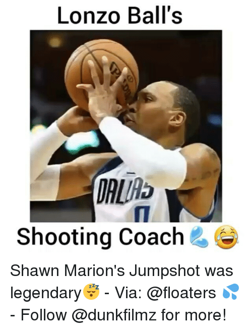 Memes, 🤖, and Coach: Lonzo Ball's  Shooting Coach Shawn Marion's Jumpshot was legendary😴 - Via: @floaters 💦 - Follow @dunkfilmz for more!