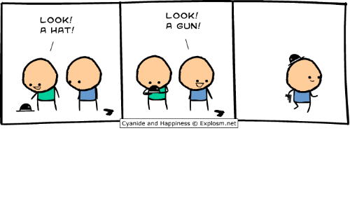 Dank, Cyanide and Happiness, and Happiness: LOOK!  A HAT!  LOOK!  A GUN!  Cyanide and Happiness @) Explosm.net