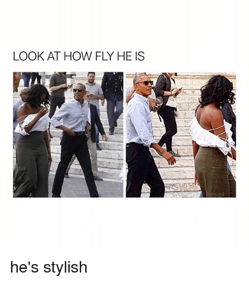 Girl Memes, Stylish, and How: LOOK AT HOW FLY HE IS he's stylish