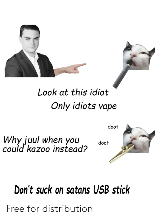 Look at This Idiot Only Idiots Vape Doot Why Juul When You