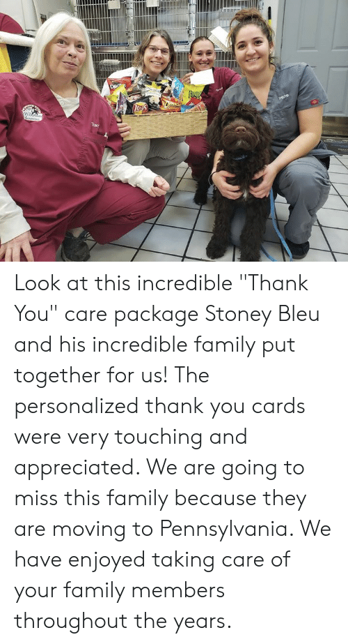 """Family, Memes, and Thank You: Look at this incredible """"Thank You"""" care package Stoney Bleu and his incredible family put together for us!  The personalized thank you cards were very touching and appreciated.  We are going to miss this family because they are moving to Pennsylvania.  We have enjoyed taking care of your family members throughout the years."""