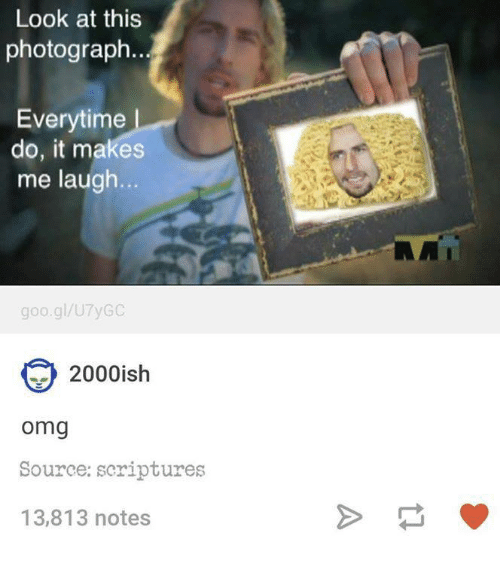 look at this photograph everytime do it makes me laugh 2509666 ✅ 25 best memes about look at this photograph look at this,Look At This Photograph Meme