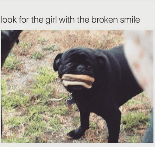 Girl, Smile, and Dank Memes: look for the girl with the broken smile