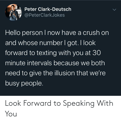 You, Look, and With You: Look Forward to Speaking With You