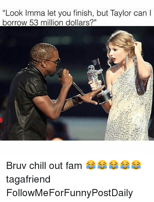 imma let you finish but