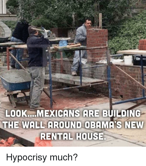 Look Mexicans Are Building The Wall Around Obama 39 S New