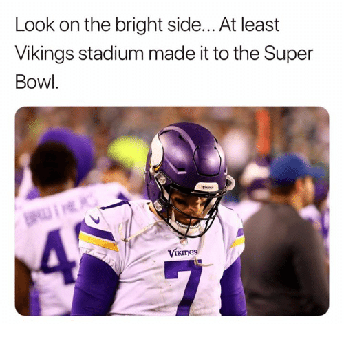 Nfl, Super Bowl, and Vikings: Look on the bright side... At least  Vikings stadium made it to the Super  Bowl
