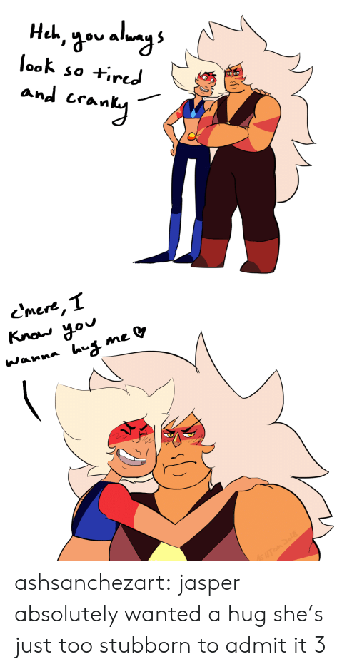Tumblr, Blog, and Com: look so tired  an^ Lran   «'mere T ashsanchezart:  jasper absolutely wanted a hug she's just too stubborn to admit it 3