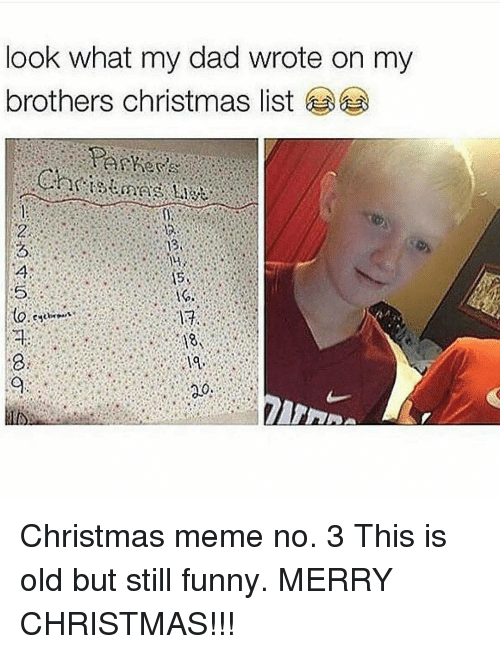memes and memes no look what my dad wrote on my brothers - Funny Merry Christmas Meme