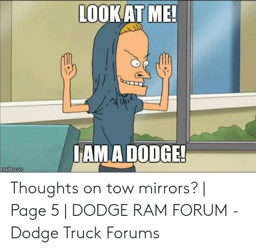 Dodge Ram Forums >> Lookat Me Ama Dodge Thoughts On Tow Mirrors Page 5 Dodge Ram