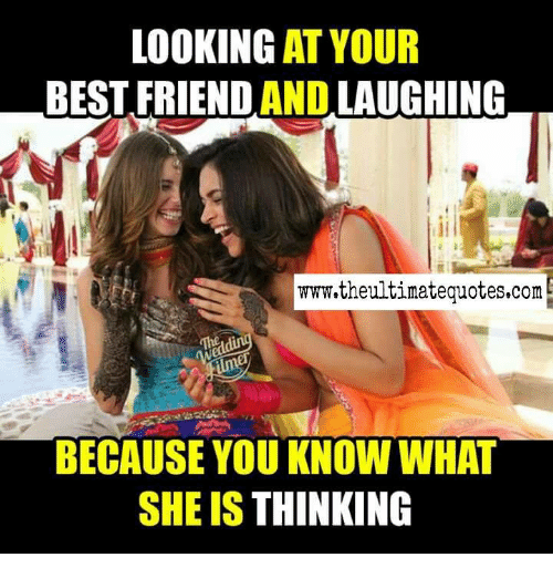 Looking At Your Best Friend And Laughing Wwwthe Ultimate Quotescom