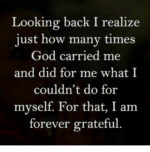 Looking Back I Realize Just How Many Times God Carried Me