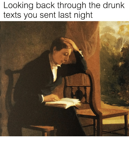 Drunk, Classical Art, and Texts: Looking back through the drunk  texts you sent last night