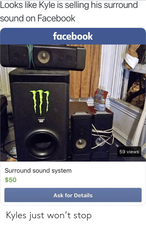 Looks Like Kyle Is Selling His Surround Sound on Facebook Facebook
