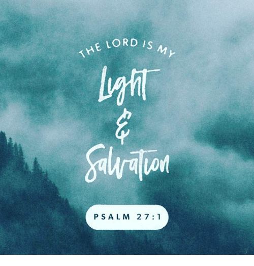 Memes, 🤖, and Psalms: LORD IS  ME PSALM 27:1