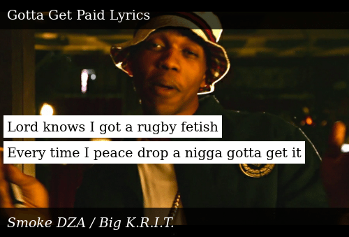SIZZLE: Lord knows I got a rugby fetish  Every time I peace drop a nigga gotta get it