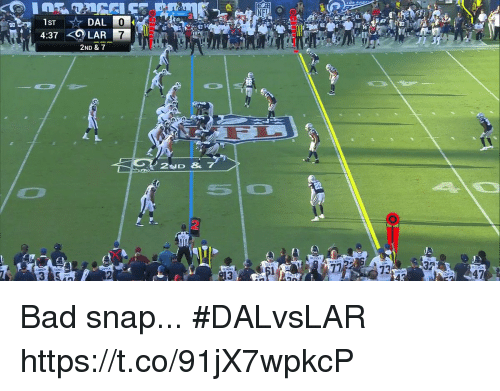Bad, Memes, and 🤖: LOS ANa  90  40  4:37 LAR 7  2ND & 7  アウ  73  32  13  4 Bad snap... #DALvsLAR https://t.co/91jX7wpkcP