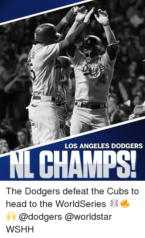 Dodgers, Head, and Memes: LOS ANGELES DODGERS The Dodgers defeat the Cubs to head to the WorldSeries ⚾️🔥🙌 @dodgers @worldstar WSHH