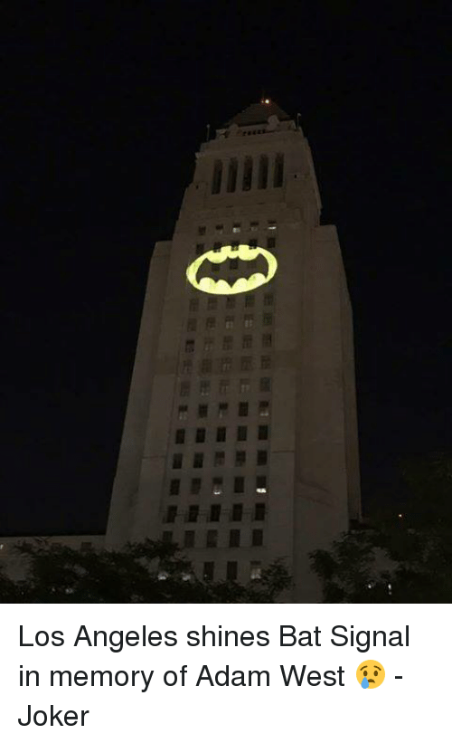 Batlight Shines On Line For Dark Knight >> Los Angeles Shines Bat Signal In Memory Of Adam West Joker