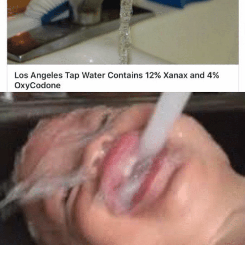 Los Angeles Tap Water Contains 12% Xanax and 4% Oxycodone
