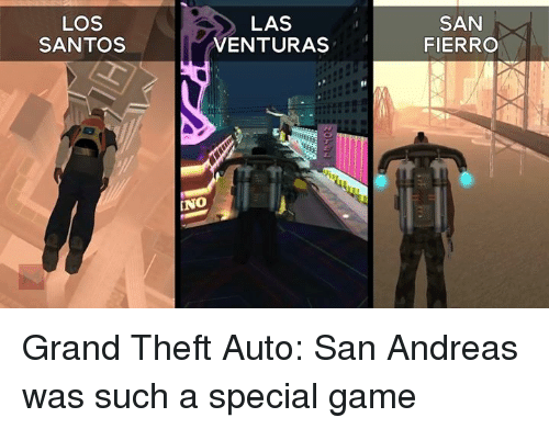 los santos las ventura ino san fierro grand theft auto 5529301 ✅ 25 best memes about grand theft auto san andreas grand theft,Gta San Andreas Memes