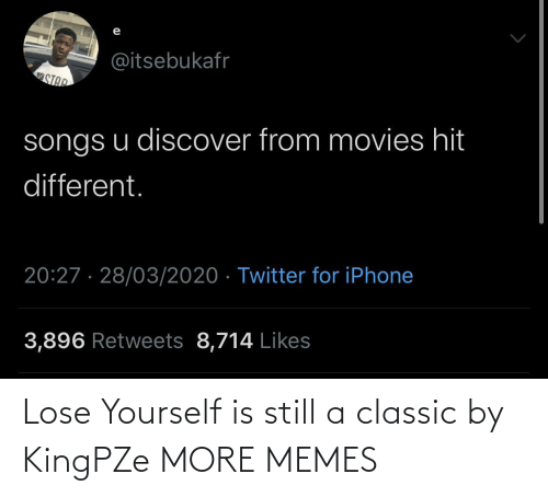 Dank, Lose Yourself, and Memes: Lose Yourself is still a classic by KingPZe MORE MEMES