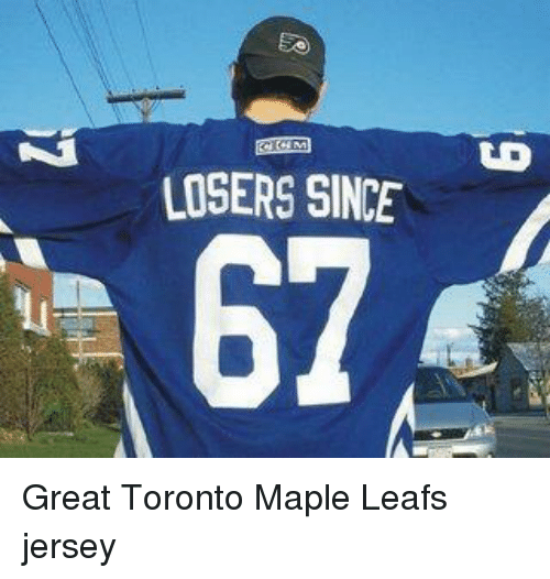 LOSERS SINCE 67 Great Toronto Maple Leafs Jersey  2ff9f4a7e