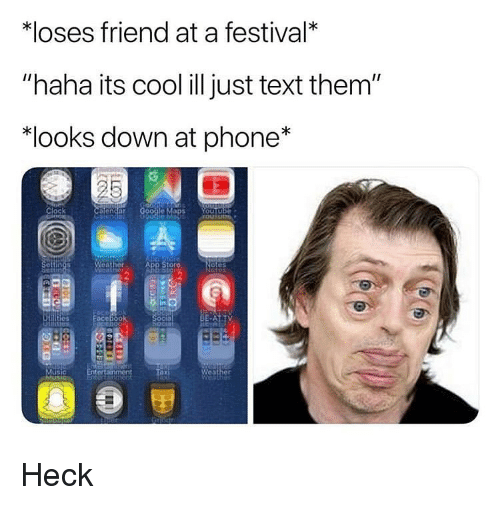 """Phone, App Store, and Cool: *loses friend at a festival*  """"haha its cool ill just text them""""  """"looks down at phone*  lock  e Maps  App Store  otes  in  oco  usic Heck"""