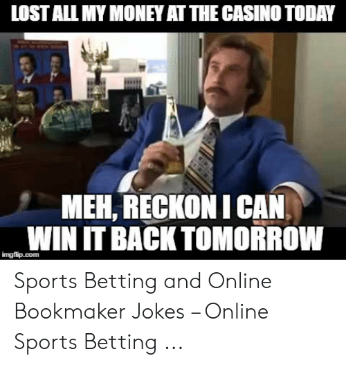Lost all my money sports betting henlow derby betting games