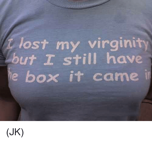 Have i lost my virginity remarkable