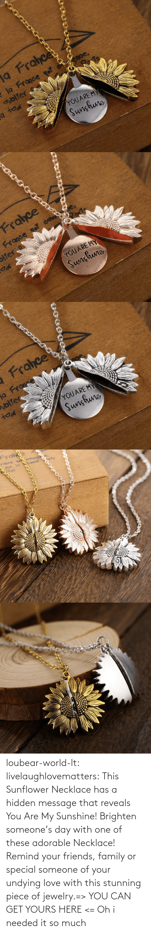 Family, Friends, and Love: loubear-world-lt:  livelaughlovematters:  This Sunflower Necklace has a hidden message that reveals You Are My Sunshine! Brighten someone's day with one of these adorable Necklace! Remind your friends, family or special someone of your undying love with this stunning piece of jewelry.=> YOU CAN GET YOURS HERE <=   Oh i needed it so much