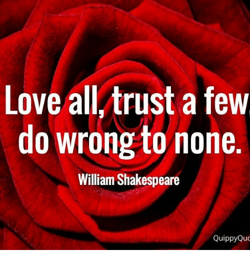 william shakespeare love all trust a few