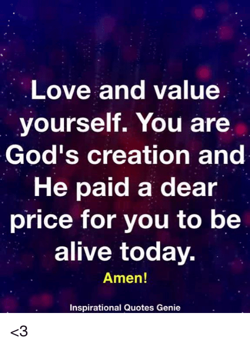 Love And Value Yourself You Are Gods Creation And He Paid A Dear