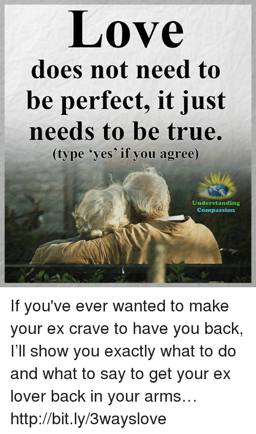 Love Does Not Need To Be Perfect It Just Needs To Be True Type Yes