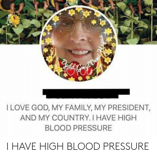 LOVE GOD MY FAMILY MY PRESIDENT AND MY COUNTRY I HAVE HIGH