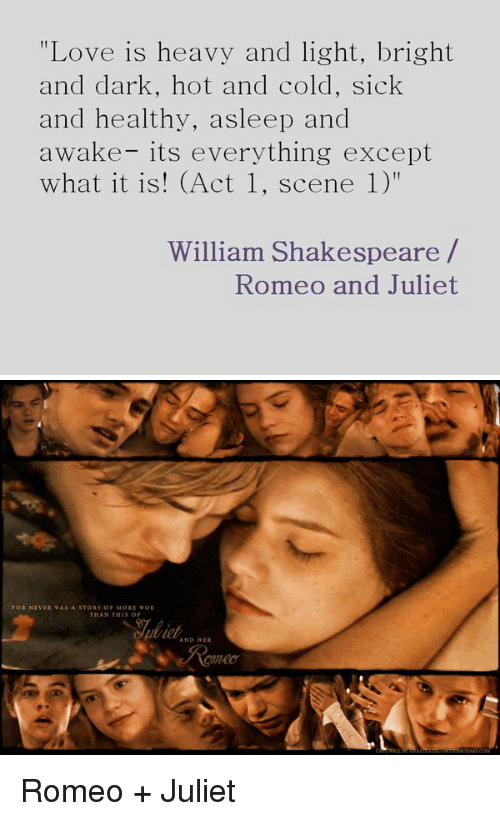 love is heavy and light bright and dark hot and 11289037 ✅ 25 best memes about romeo juliet romeo juliet memes,Romeo And Juliet Meme