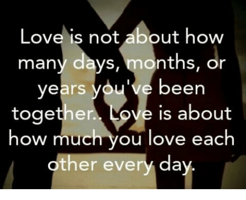 Love Memes And Been Love Is Not About How Many Days Months