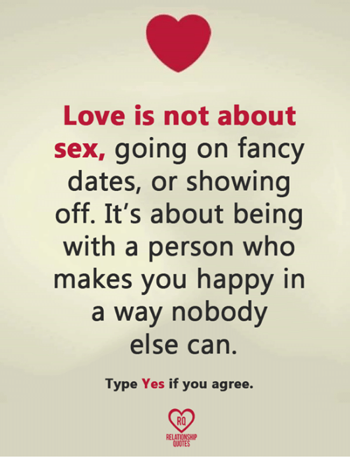 Love is not about sex going on fancy dates