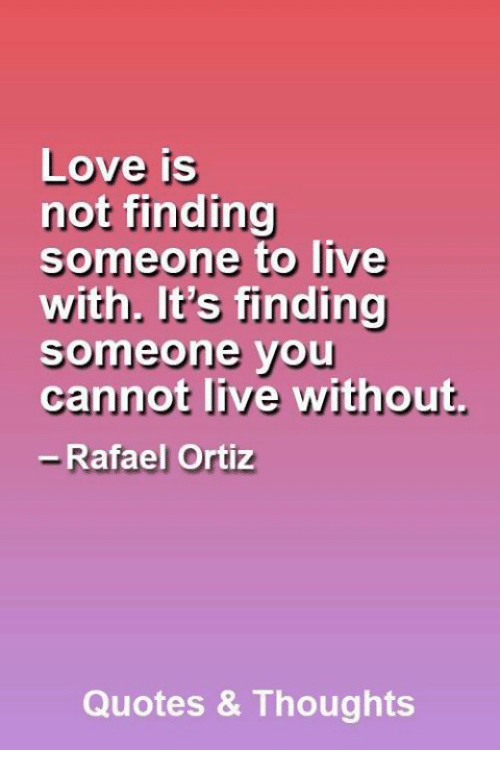 LOVe IS Not Finding Someone to Live With It\'s Finding ...