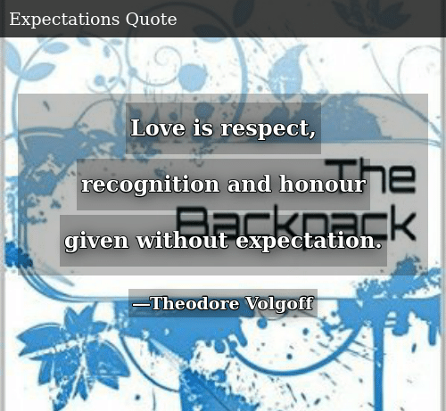 Love Is Respect Recognition and Honour Given Without