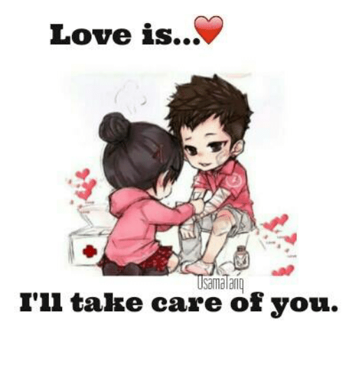 Love Is Samatariq Ill Take Care Of You Meme On Meme