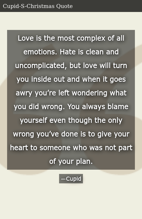 Love Is the Most Complex of All Emotions Hate Is Clean and