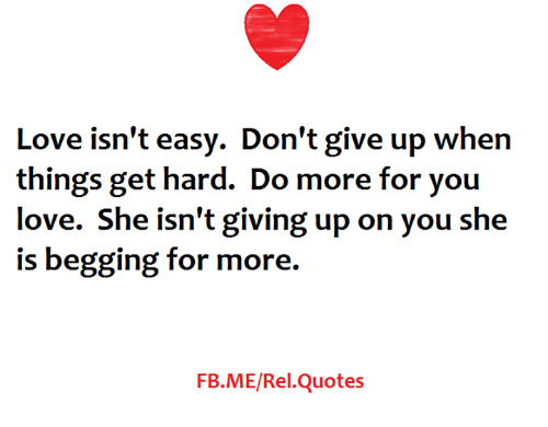 Love Isnt Easy Dont Give Up When Things Get Hard Do More For You