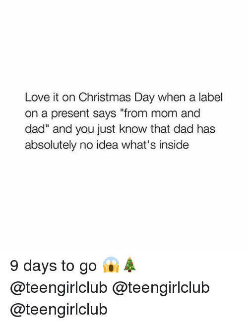 "Christmas, Dad, and Love: Love it on Christmas Day when a label  on a present says ""from mom and  dad"" and you just know that dad has  absolutely no idea what's inside 9 days to go 😱🎄 @teengirlclub @teengirlclub @teengirlclub"