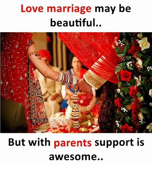 Beautiful, Love, and Marriage: Love marriage may be  beautiful..  But with parents support is  awesome..
