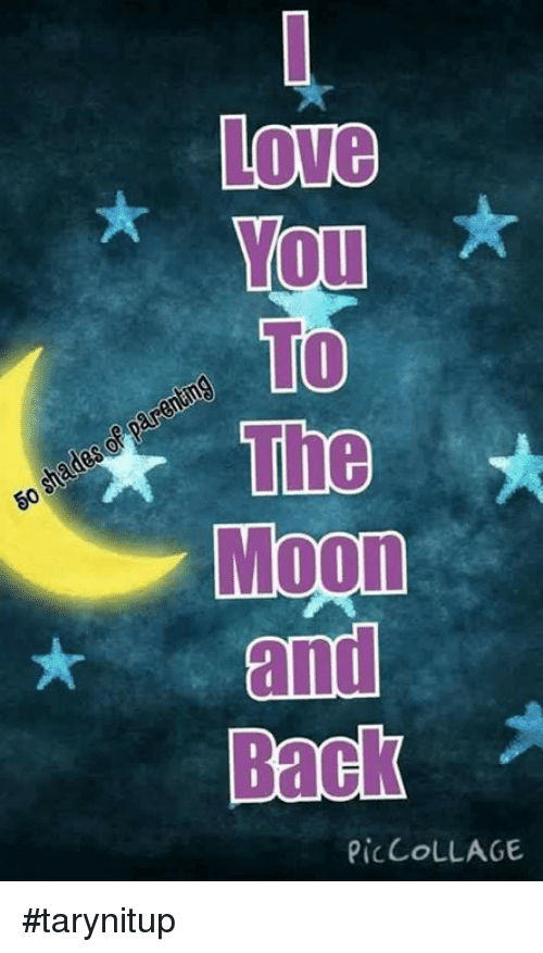 Love Mou Parenting The S 50 Moon And Back Pic Collage Tarynitup