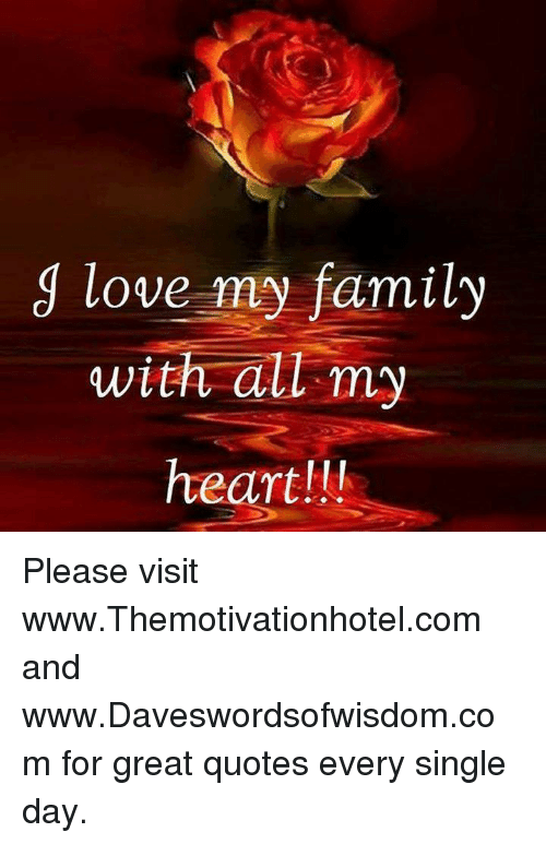Love My Family With All My Heart Please Visit