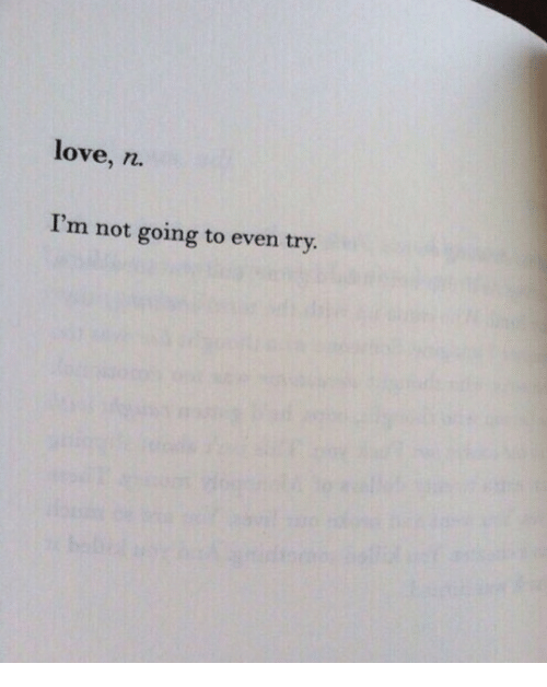 Love, Try, and Not: love, n.  I'm not going to even try