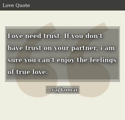 Love Need Trust if You Don\'t Have Trust on Your Partner I Am ...